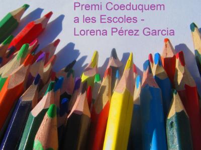 El Govern crea el Premi Coeduquem a les Escoles - Lorena Pérez Garcia per reconèixer les bones pràctiques per transmetre valors i models d'igualtat de gènere