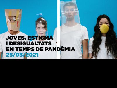 Joves, estigma i desigualtats en temps de pandèmia