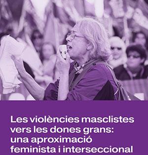 'Les violències masclistes vers les dones grans: una aproximació feminista i interseccional'